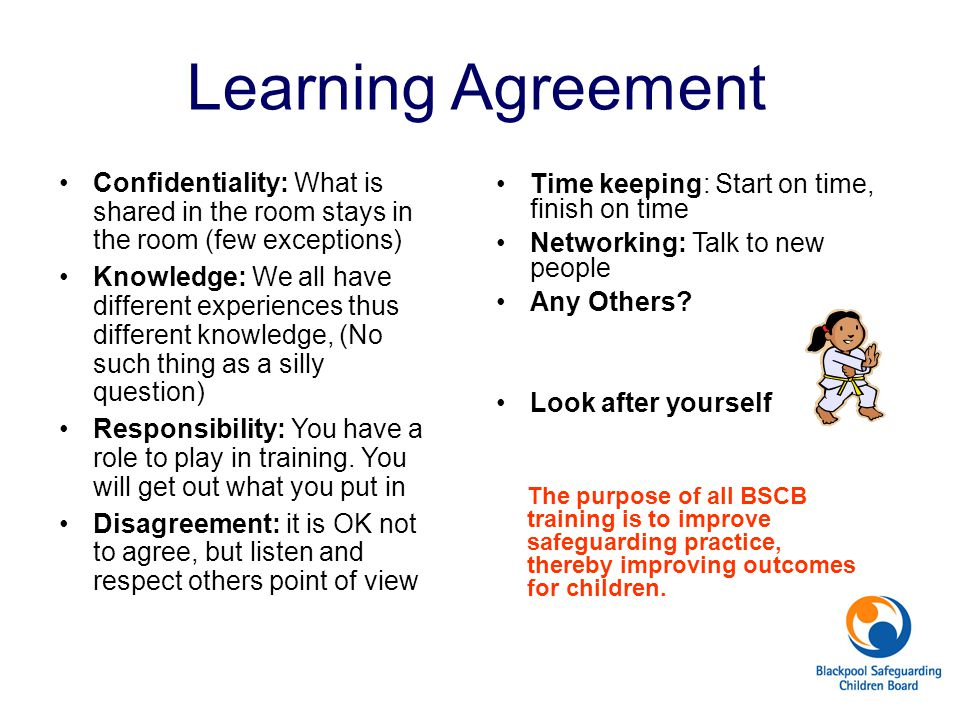 Learning Agreement Confidentiality: What is shared in the room stays in the room (few exceptions)