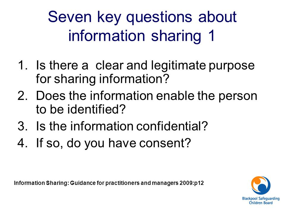 Seven key questions about information sharing 1