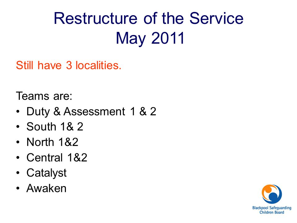 Restructure of the Service May 2011