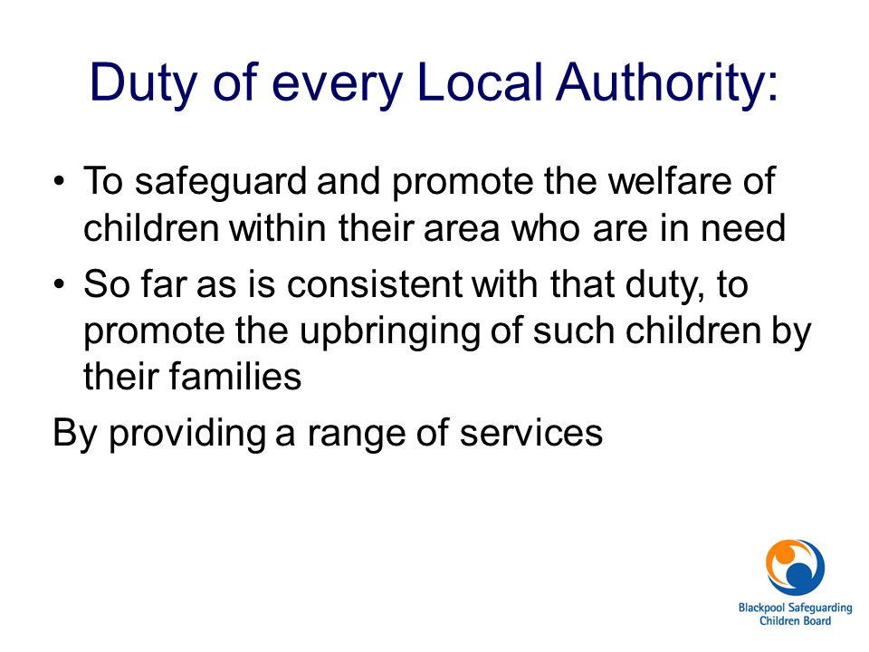 Duty of every Local Authority: