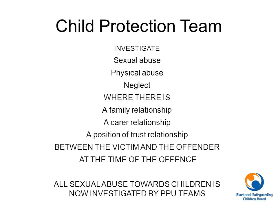 Child Protection Team Sexual abuse Physical abuse Neglect