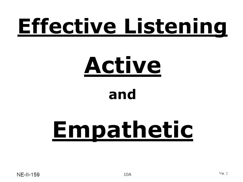 Effective Listening Active and Empathetic 10A NE-II-159 Ver. 2