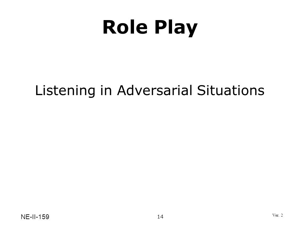 Listening in Adversarial Situations