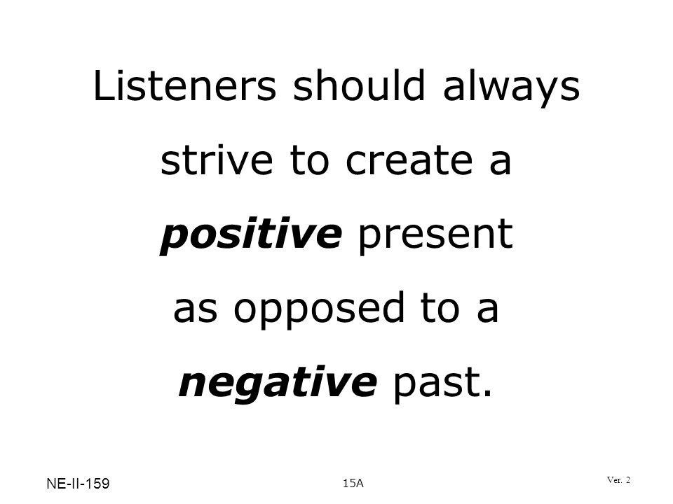 Listeners should always