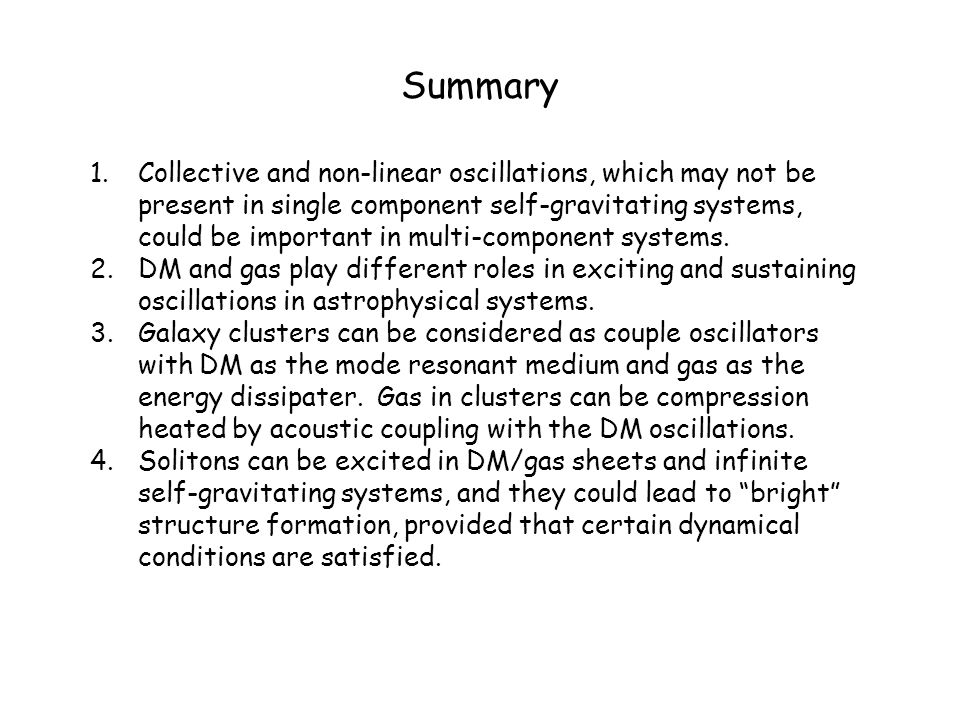Summary Collective and non-linear oscillations, which may not be