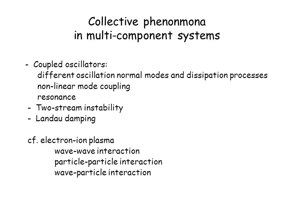 Collective phenonmona in multi-component systems
