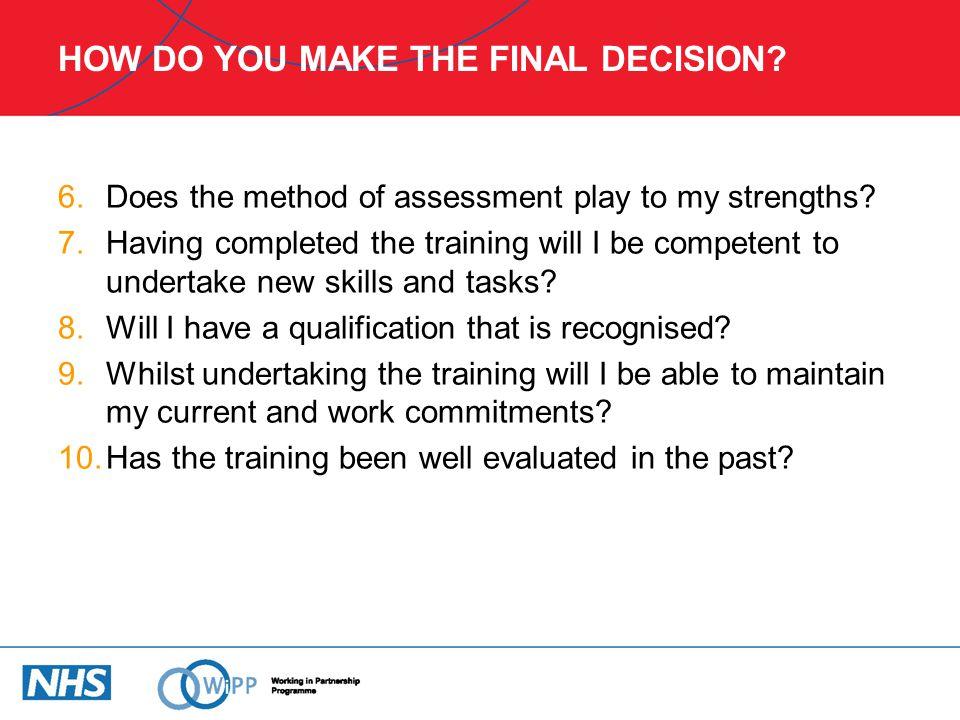 HOW DO YOU MAKE THE FINAL DECISION
