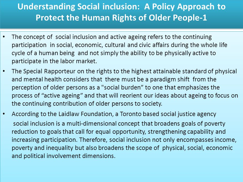 Understanding Social inclusion: A Policy Approach to Protect the Human Rights of Older People-1