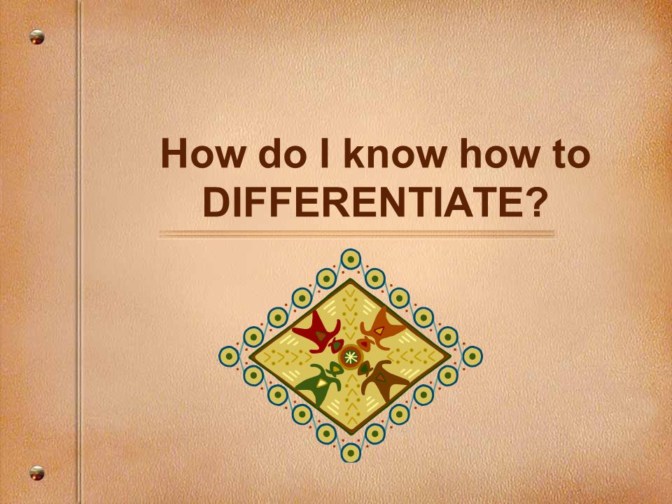 How do I know how to DIFFERENTIATE