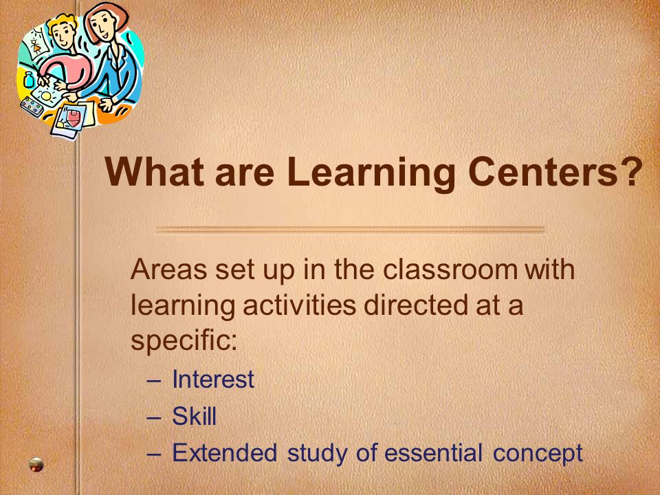 What are Learning Centers