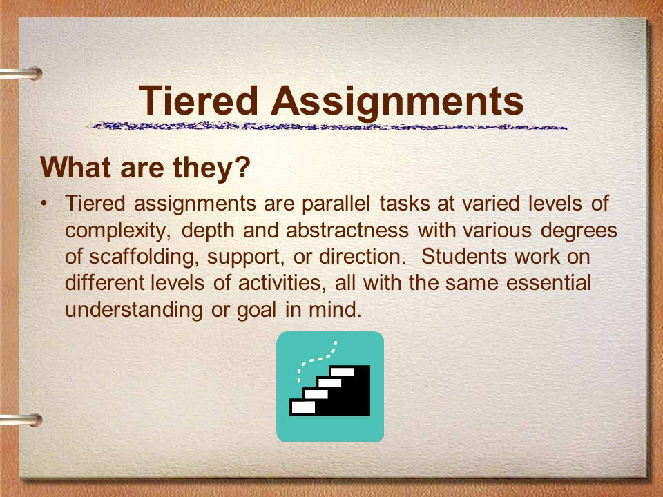 Tiered Assignments What are they