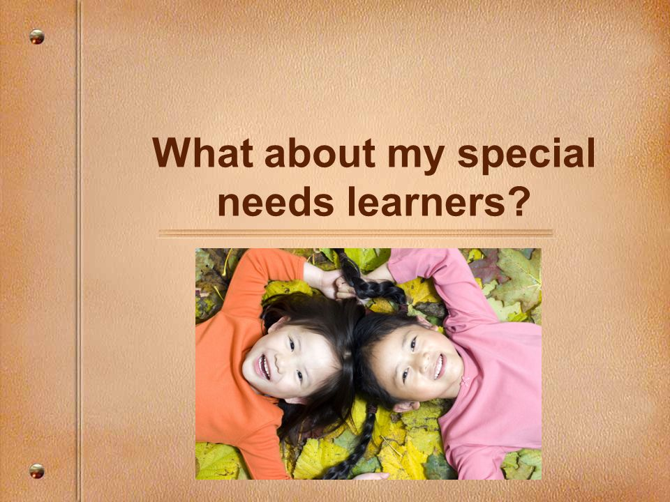 What about my special needs learners