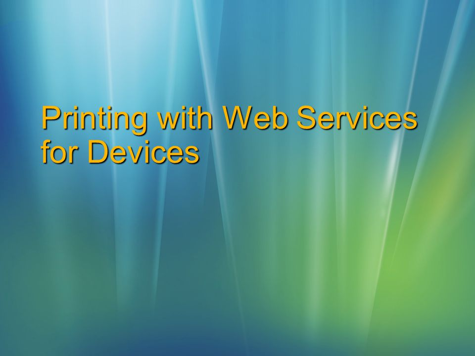 Printing with Web Services for Devices