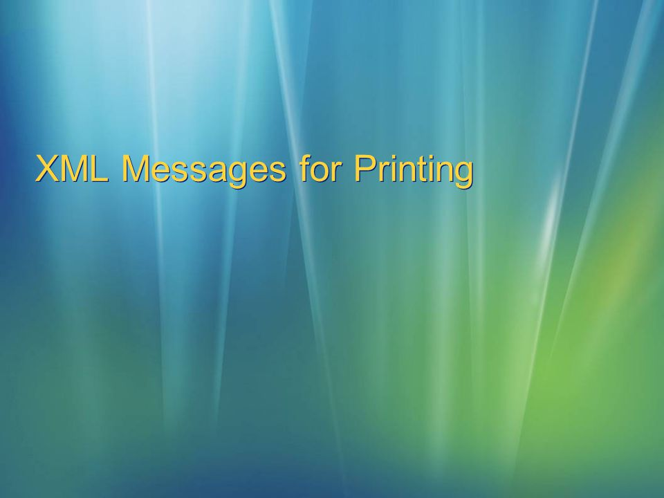 XML Messages for Printing