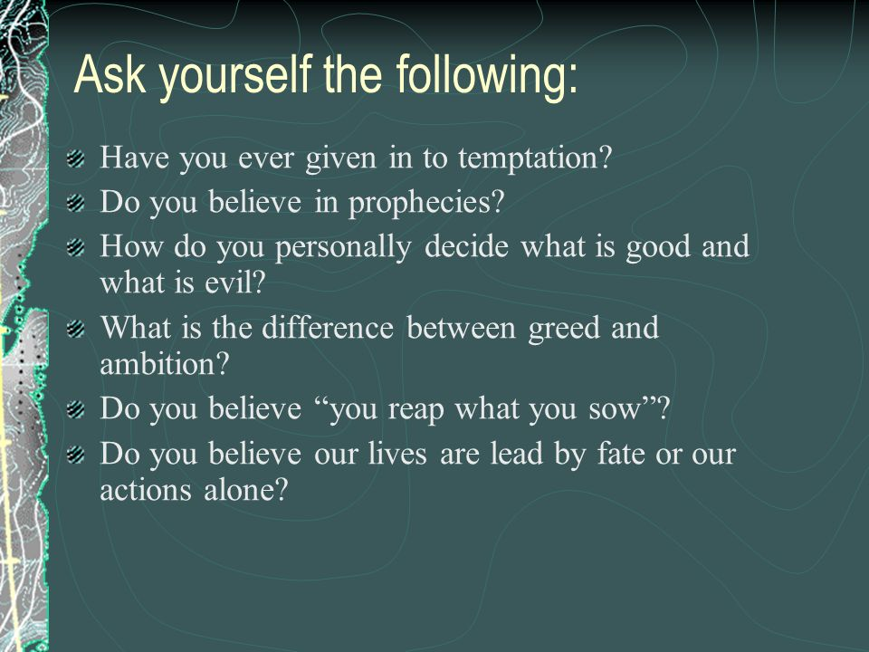 Ask yourself the following: