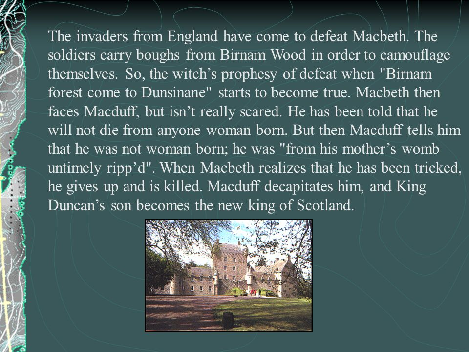 The invaders from England have come to defeat Macbeth
