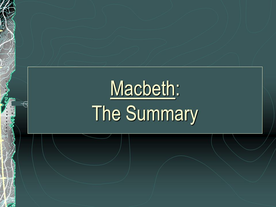 Macbeth: The Summary