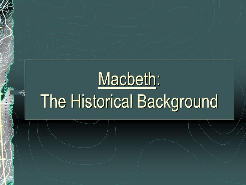 Macbeth: The Historical Background