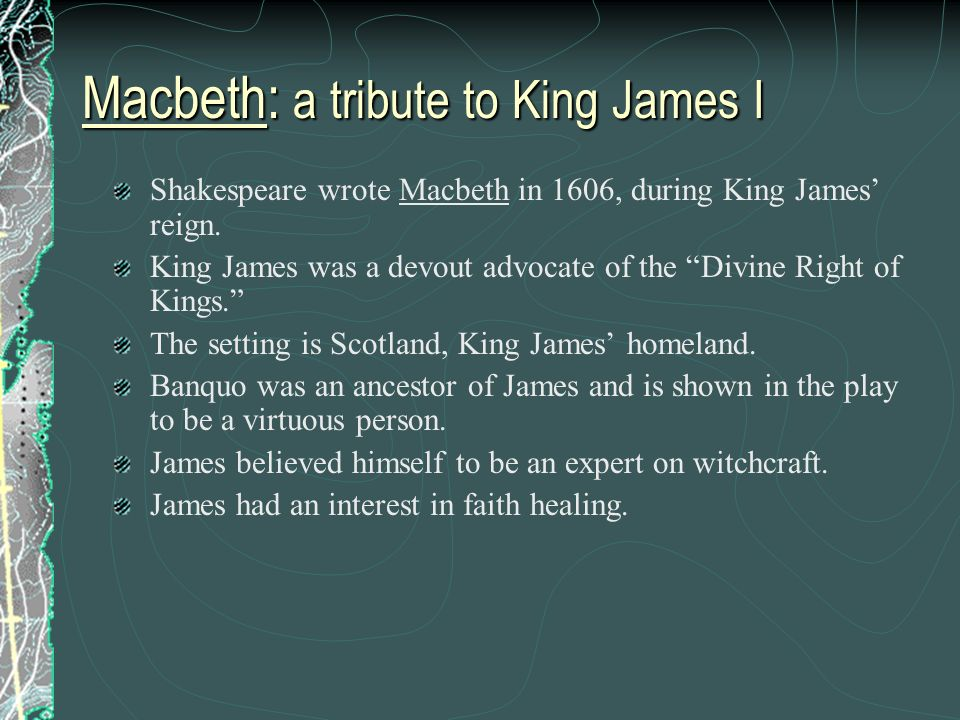 Macbeth: a tribute to King James I