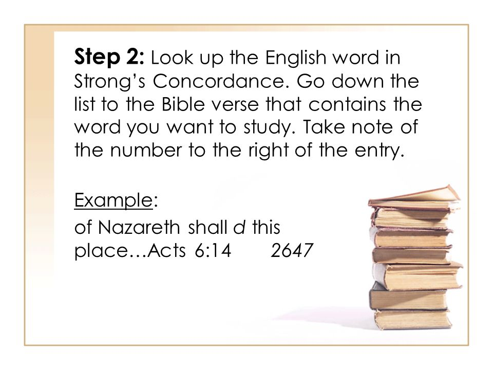 Step 2: Look up the English word in Strong's Concordance