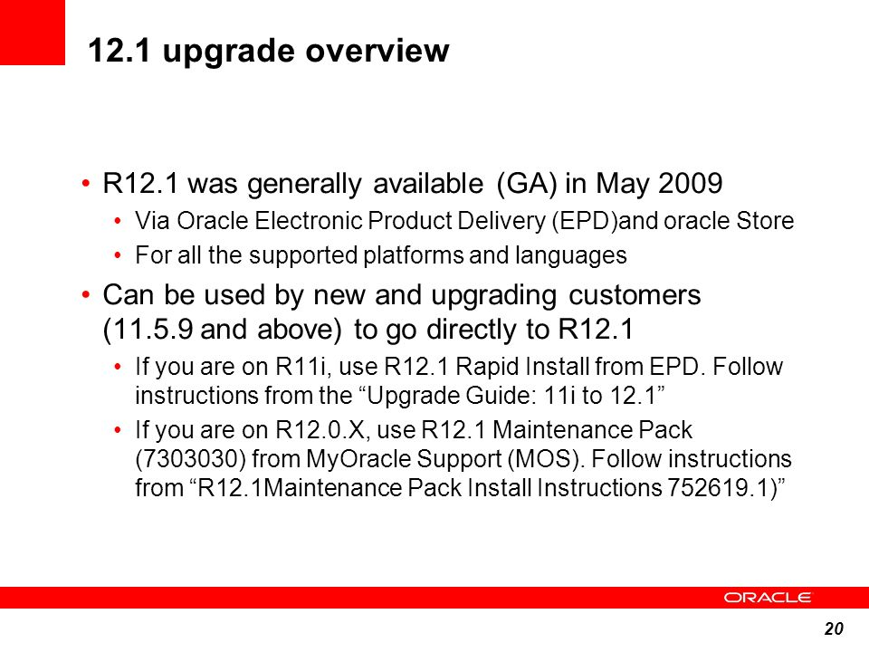 12.1 upgrade overview R12.1 was generally available (GA) in May 2009