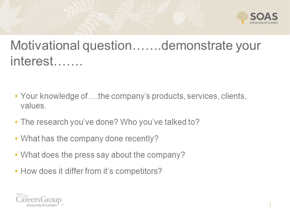 Motivational question…….demonstrate your interest…….