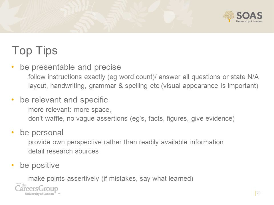 Top Tips be presentable and precise be relevant and specific