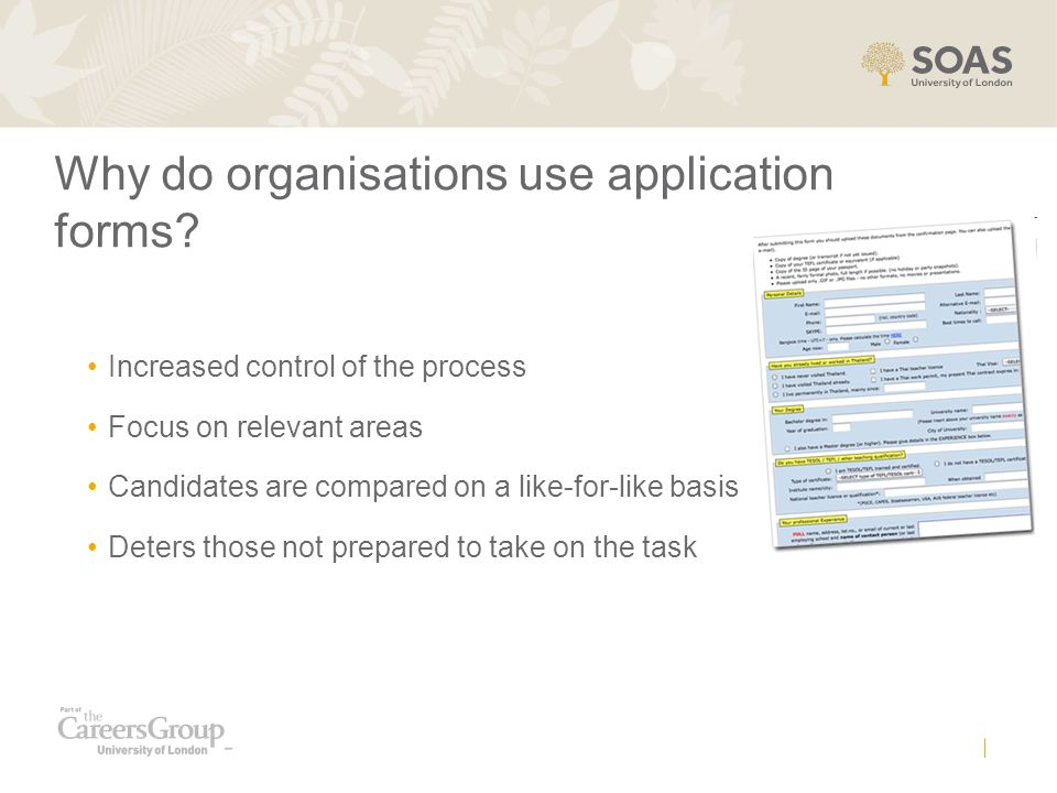 Why do organisations use application forms
