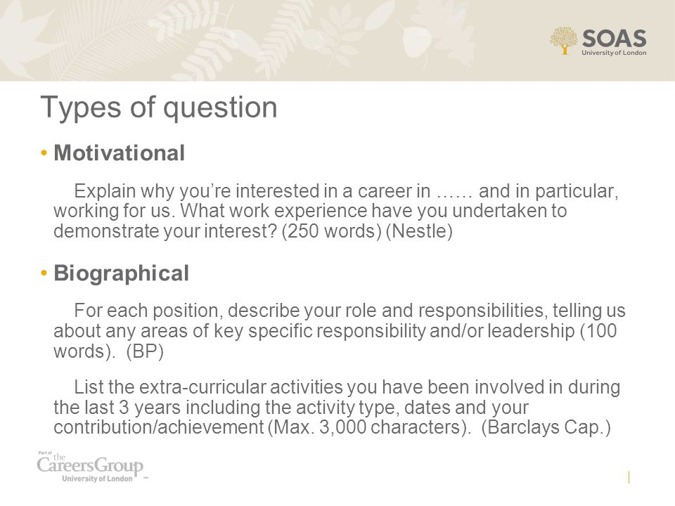 Types of question Motivational Biographical