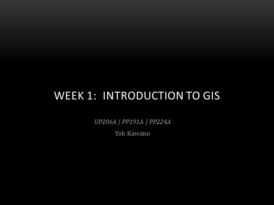 Week 1: Introduction to GIS