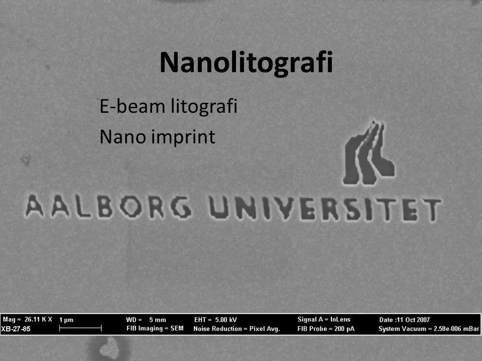 E-beam litografi Nano imprint litografi