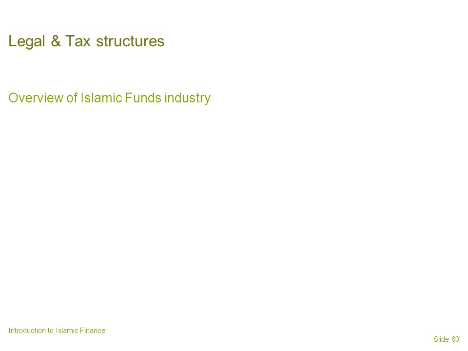 Legal & Tax structures Overview of Islamic Funds industry
