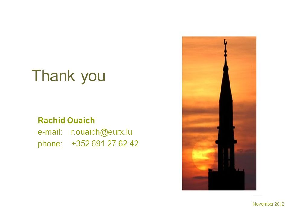 Thank you Rachid Ouaich e-mail: r.ouaich@eurx.lu