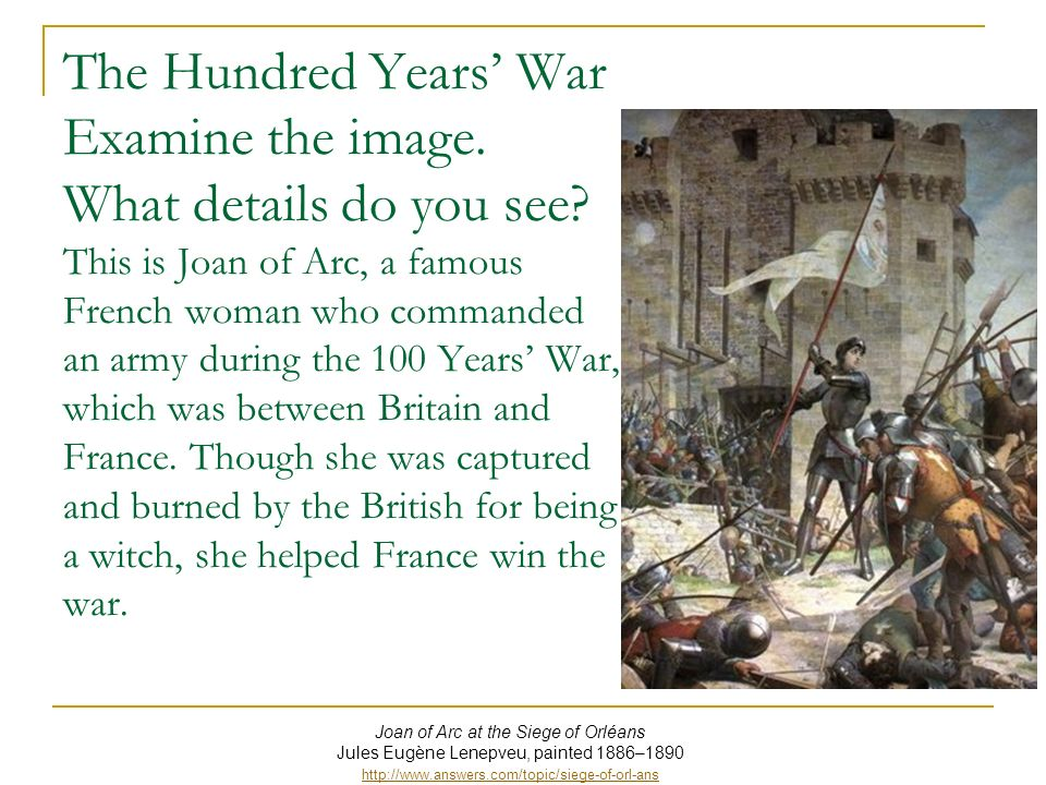 The Hundred Years' War Examine the image. What details do you see