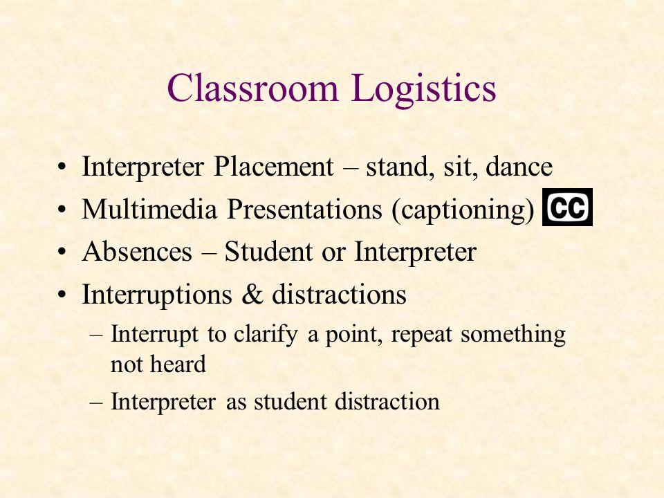Classroom Logistics Interpreter Placement – stand, sit, dance