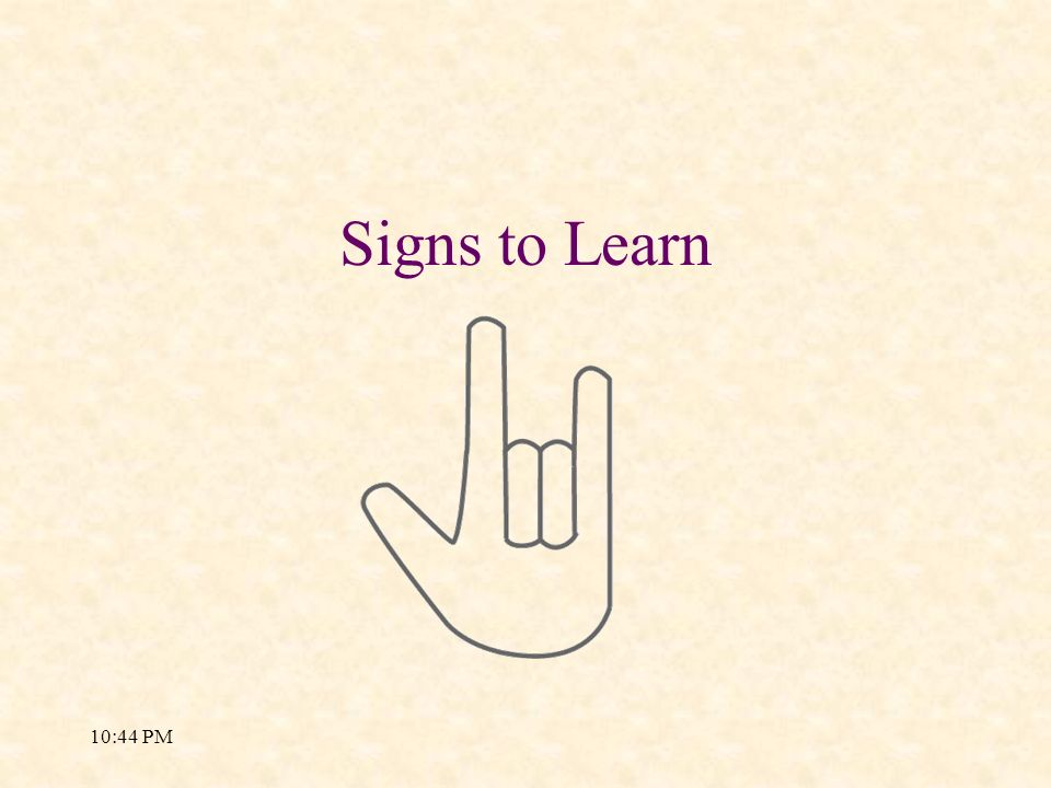 Signs to Learn 10:48 AM