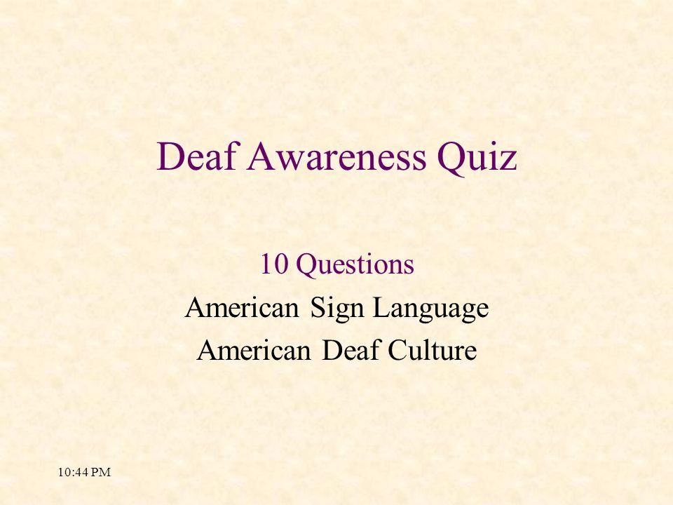 10 Questions American Sign Language American Deaf Culture