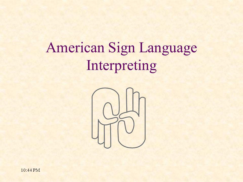 American Sign Language Interpreting