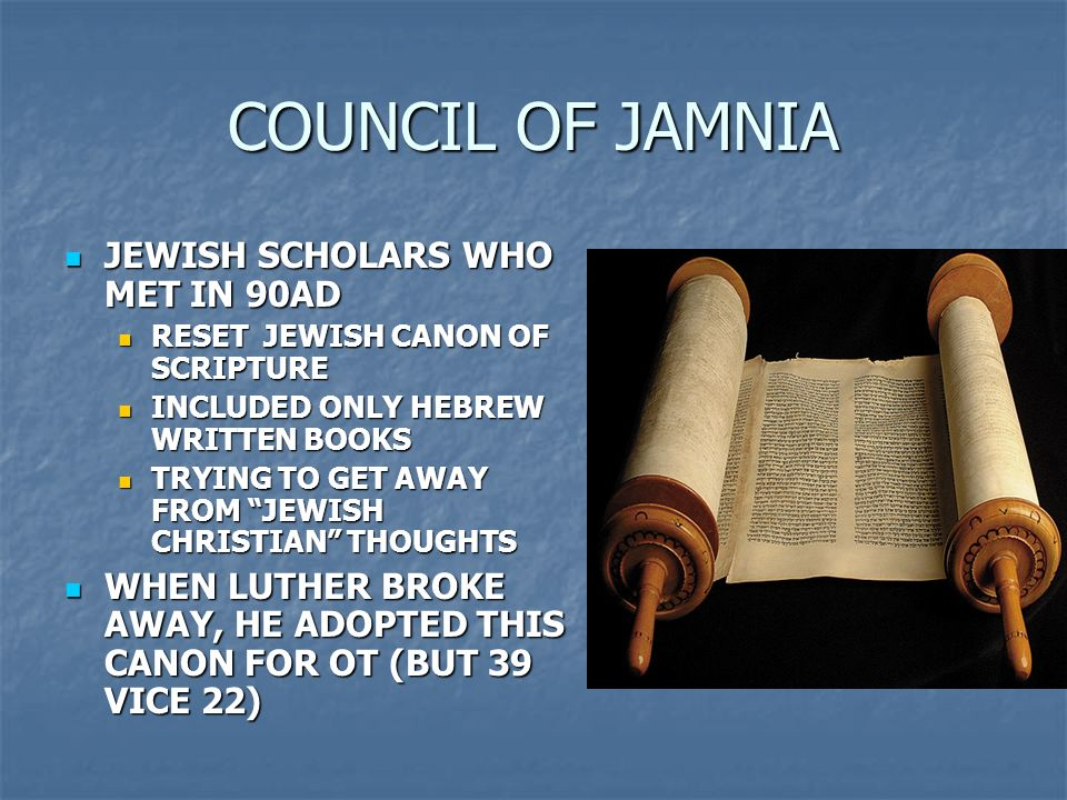 COUNCIL OF JAMNIA JEWISH SCHOLARS WHO MET IN 90AD
