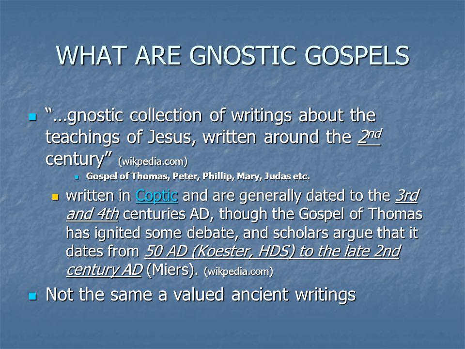 WHAT ARE GNOSTIC GOSPELS
