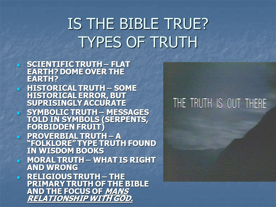 IS THE BIBLE TRUE TYPES OF TRUTH