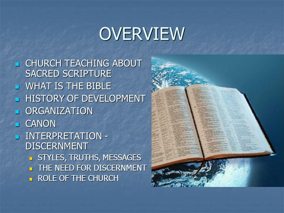OVERVIEW CHURCH TEACHING ABOUT SACRED SCRIPTURE WHAT IS THE BIBLE