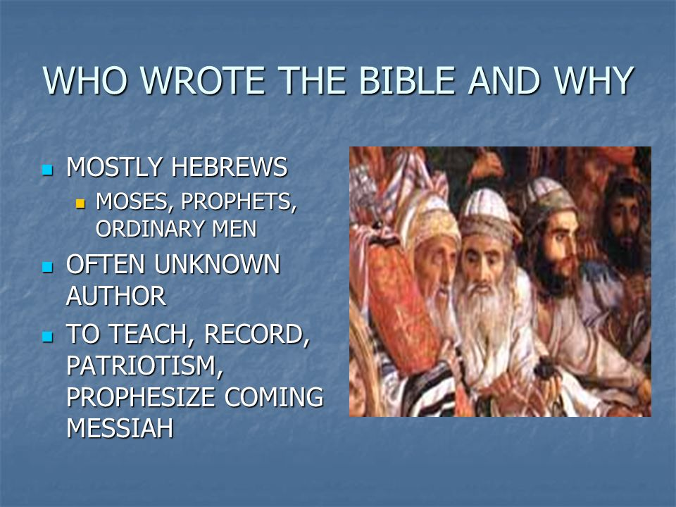 WHO WROTE THE BIBLE AND WHY