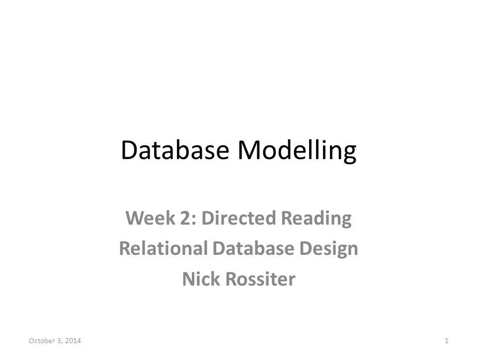 Week 2: Directed Reading Relational Database Design Nick Rossiter