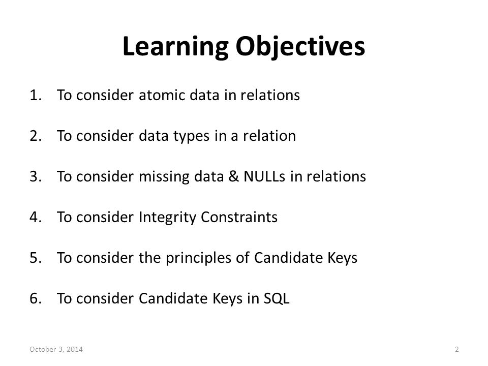 Learning Objectives To consider atomic data in relations
