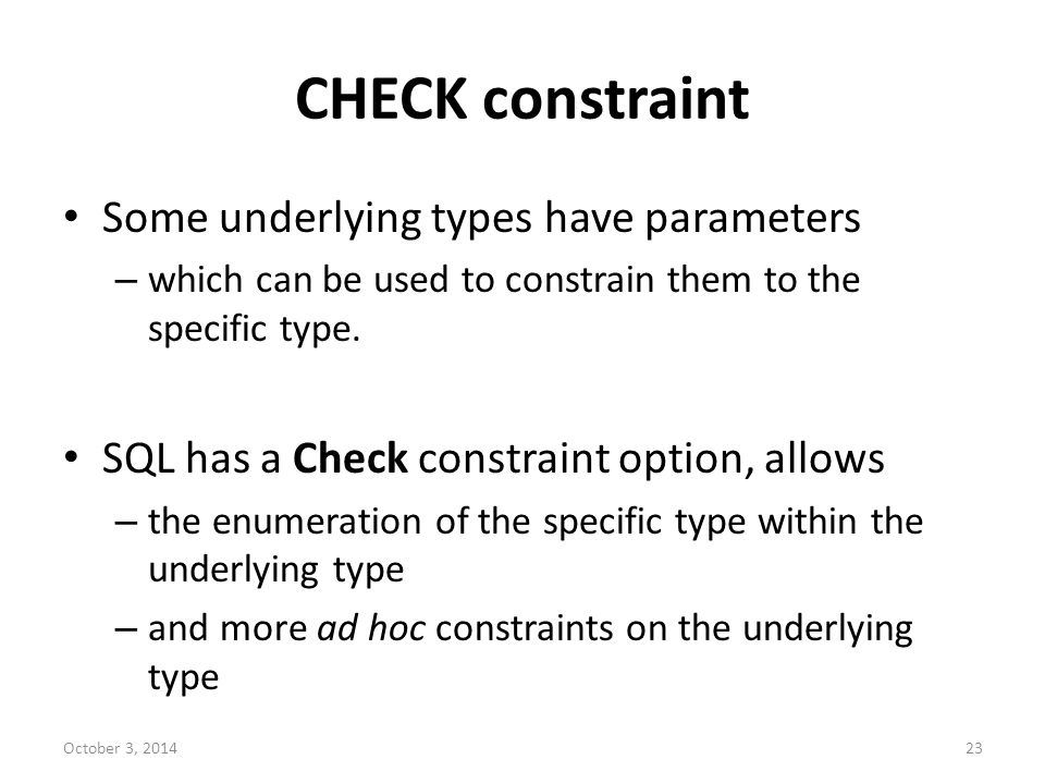 CHECK constraint Some underlying types have parameters