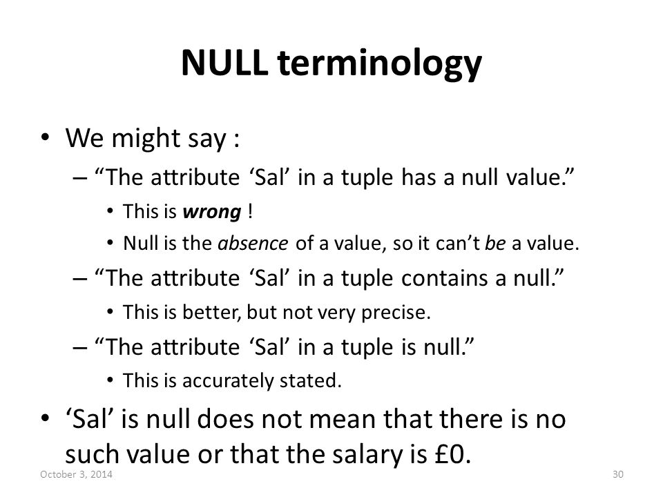 NULL terminology We might say :
