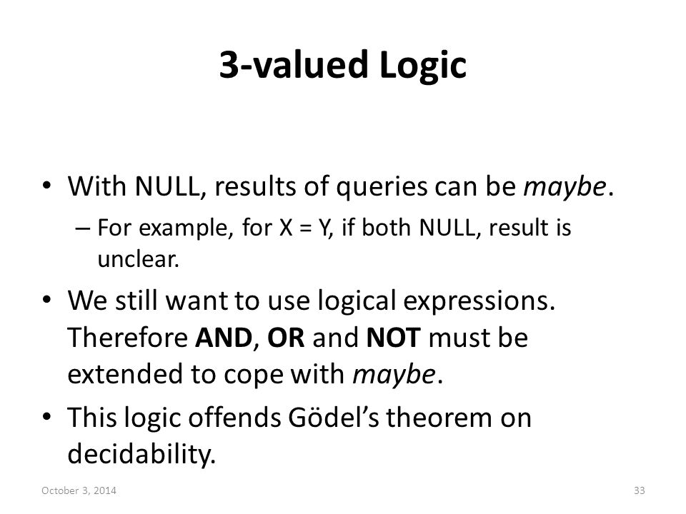 3-valued Logic With NULL, results of queries can be maybe.
