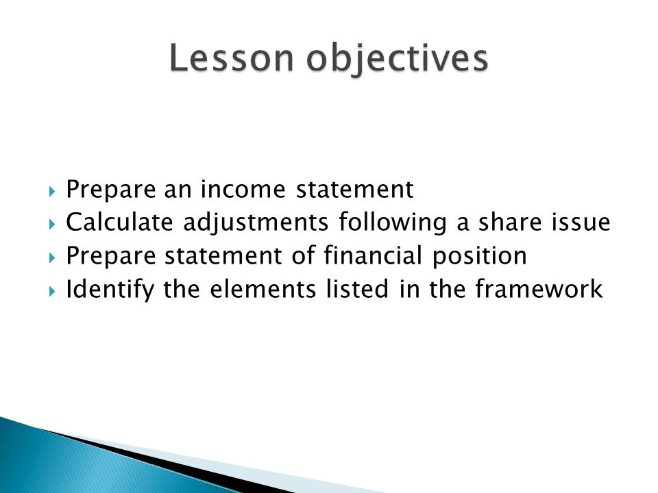 Lesson objectives Prepare an income statement