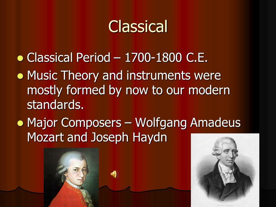 Classical Classical Period – 1700-1800 C.E.